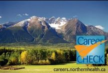 Career Check - Featured Jobs / Sometimes you have to make a bold move, leaving the everyday to join an organization that's really different. If you're looking to make a big difference in healthcare while enjoying an outstanding quality of life, you owe it to yourself to choose Northern Health in beautiful northern British Columbia.