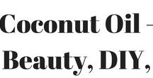Coconut Oil / This board contains Coconut Oil - Beauty, DIY, Recipes and more