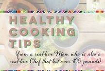 Healthy Cooking Tips / Healthy cooking tips from a real-live Mom who is also a real-live chef that lost over 100 pounds. Simple, healthy and here to help you bring more life to your table!