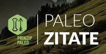 Paleo Zitate von Prinzip Paleo 2017 / Motivation, Paleo Lifestlye, Paleo Diät, Paleo Fitness, Erholung und Gesundheit.
