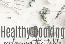HEALTHY COOKING: Reclaiming the Table / Good food that is good for you!  This board curates the tastiest recipes that will fuel your body well all day long.