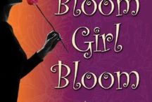 My Book & Messages For You /  Bloom Girl Bloom: inspiration, encouragements, life quotes, wisdom   www.janrmiesse.com