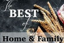The Best of Home & Family / Full of wisdom, great ideas, traditions, recipes, and tips on home and family.