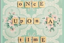Once upon a time  / This page is dedicated to believing in fairy tales... and knowing that they do come true.