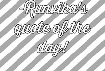 -Runvika's quote of the day! / Quotes on a daily basis,based on practical experiences and learning!