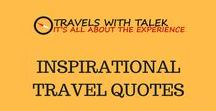 ★TRAVEL QUOTES INSPIRATION ★ / Travel quotes that inspire people to travel the world and create their own unique travel experiences.