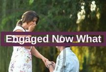 Engaged Now What / We're so excited that you are engaged.  Now that you are Engaged Now What?
