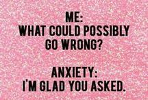 Anxiety / Anxiety can feel lonely. I promise you are not alone. You'll find lots of quotes, information, and some tips for dealing with anxiety here. Please talk to someone about your anxiety. You don't have to deal with it all by yourself.