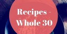 Recipes - Whole 30 / Emma and Rose brings you Whole 30 recipes.