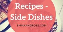 Recipes - Side Dishes / Emma and Rose brings you Side Dish recipes