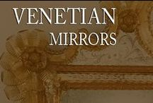Venetian Mirrors / For more than 1,000 years, glassmakers in Murano, Italy have created glass items of unsurpassed quality and beauty. Today, Venetian glass is still made using methods developed by the ancient artisans...  / by Inviting Home