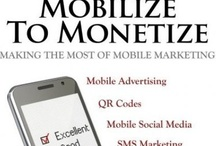 Mobilize To Monetize / MOBILIZE TO MONETIZE: Consumers continue to rely on mobile devices more & more throughout the day & for different purposes. As such, they are more likely to pay attention to messages sent to their mobile devices. Throughout this book I will cover the advantages & disadvantages of mobile marketing as well as 12 ways of engaging with your mobile community.  http://www.amazon.com/dp/B009KLM756 / by GlobalnDigital