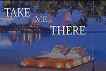 Take Me There / by Inviting Home