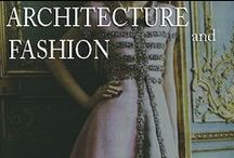 Architecture & fashion  / by Inviting Home