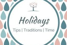 Holidays / Tips |Traditions | Time Valentine's Day, Easter, Thanksgiving, Christmas, Birthdays