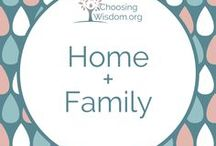 """""""Home + Family"""" / Family, Parenting, Mindset, Personal Growth"""