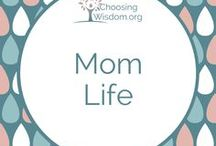 """""""Mom Life"""" / All things related to motherhood."""