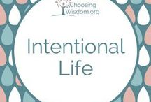 """""""Intentional Life"""" / Living with intention and purpose. In personal development, marriage and family life. Goals"""