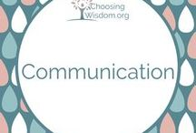 """""""Communication"""" / How to be a more effective communicator, ways communication can improve relationships"""