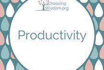 """""""Productivity"""" / How to be more productive with your time, talent, and resources. Make the most of each day."""