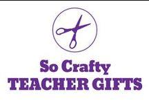 So Crafty - Teacher Gifts / by Pepper Ferguson