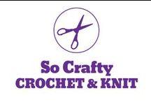 So Crafty - Crochet & Knit / by Pepper Ferguson
