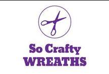 So Crafty - Wreaths