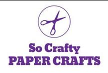 So Crafty - Paper Crafts / by Pepper Ferguson