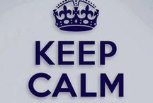 Keep Calm and . . .  / by Jeanne Thomas
