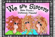 My sisters and me makes 3 / by Jeanne Thomas