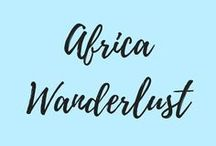 Africa Wanderlust / Travel guides in Africa, itineraries, travel tips, food to try and everything about Africa!