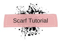 Scarf Tutorial and How To