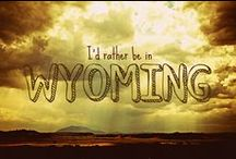 Waiting for Wyoming  / Just a board for everything Wyoming until I move there.