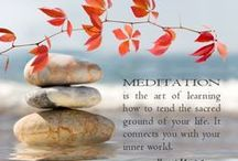 Meditation / I have always been afraid of meditation...afraid of what I might find out, but I have to face this fear ...I hope I am surprised to learn it's not as bad as I think.
