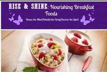 ☀️ Rise & Shine: Nourishing Breakfast Foods ☀️ / Break the Fast with these simple, healthy and nourishing breakfast foods.