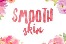 Smooth Skin / Tips and techniques to have soft and smooth skin