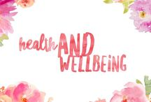 Health and Wellbeing / Inspiration and ideas to be healthy in body and mind