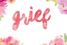 Grief / Tips and ways to deal with grief