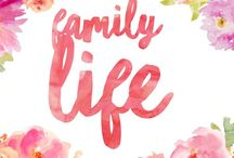Family Life / For everything family related