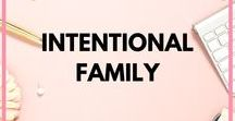 Intentional Family / Ideas and tips to grow and cherish your family members and VIP's, family time, quality time, family fun, family activities, kids