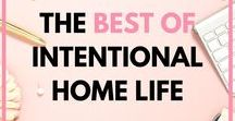 Best of Intentional Home Life / Intentional living, goals, purposeful living, family, parenting, life balance, work from home, homemaking, productivity for moms, time management, time-saving tips, goal setting.