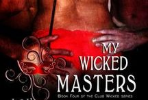 My Wicked Masters (Club Wicked, #4) / Images that are used for inspiration during the writing of My Wicked Masters (Club Wicked, #4)-coming April 22nd- and its prequel, My Wicked Trainers (Club Wicked, #3.5)