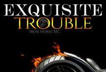 Exquisite Trouble / Super Steamy NA Biker Romance