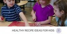 Healthy Recipe Ideas for Kids & Families / Delicious and healthy recipes for every time of day