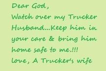 Truckers Wife / My husband is a trucker for the oilfield & gone for weeks at a time. Trucker's Wive's know how hard it can be. / by Christina Warren