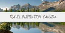 Travel Inspiration: Canada / One of the most friendly, diverse and breathtakingly beautiful countries in the world: home to the Rockies and Maple Syrup and so much more!