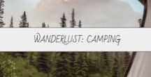 Wanderlust: Camping / There's no greater feeling than falling asleep and waking up with the natural world; with the sound of birdsong in the trees and the gentle rustle of grass in the breeze.
