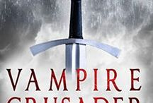 Vampire Crusader: Immortal Knight Chronicles Book 1 / Inspiration page for Vampire Crusader: Immortal Knight Chronicles Book 1. A dark fantasy, horror, historical fiction novel series. Characters, scenes, locations.