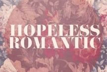 a hopeless romantic / by Annabel Wang