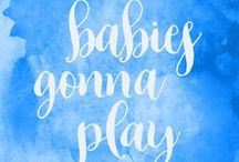 Babies Gonna Play - Toys and entertainment
